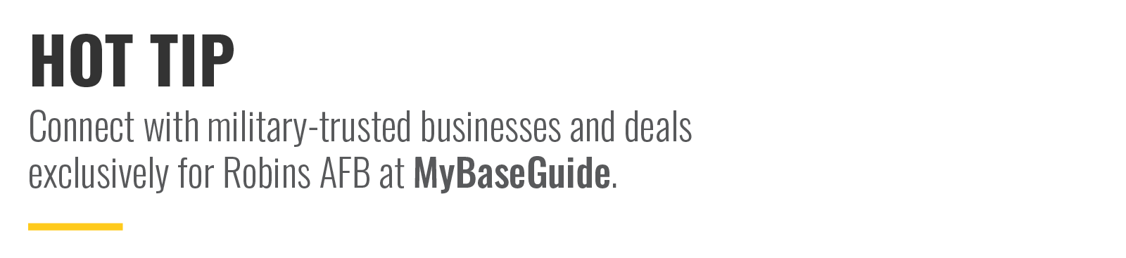 Hot Tip: Connect with military-trusted businesses and deals exclusively at MyBaseGuide.