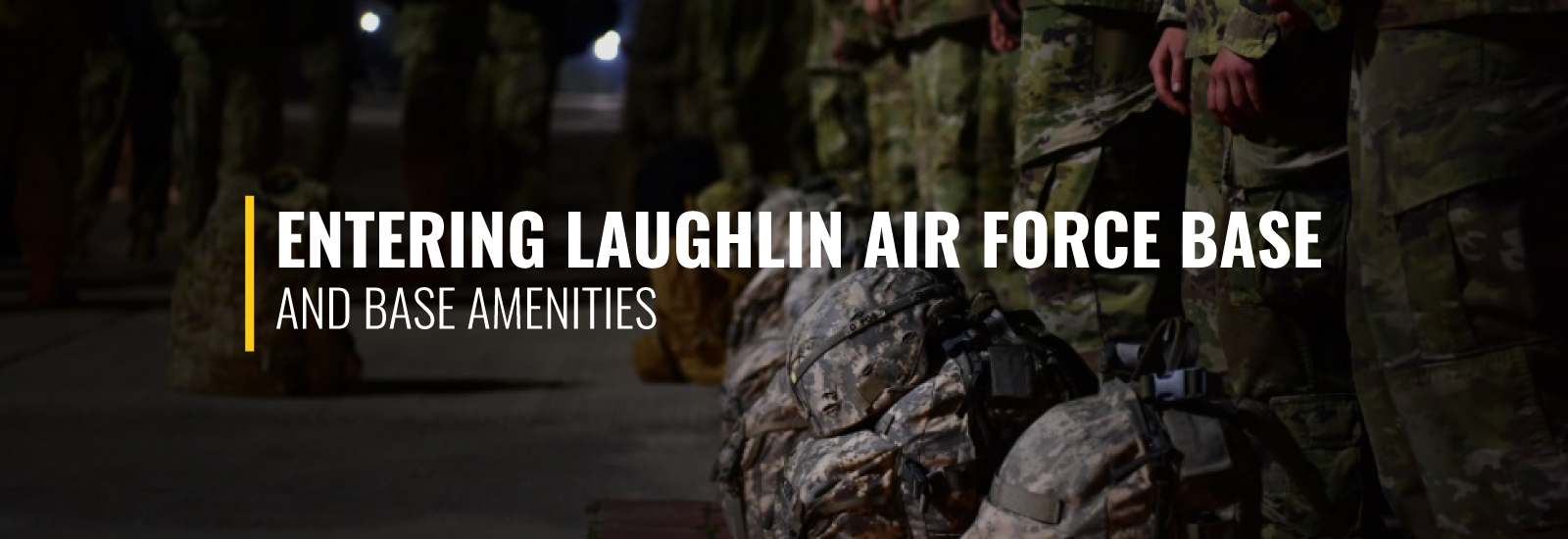 Entering Laughlin Air Force Base and Amenities
