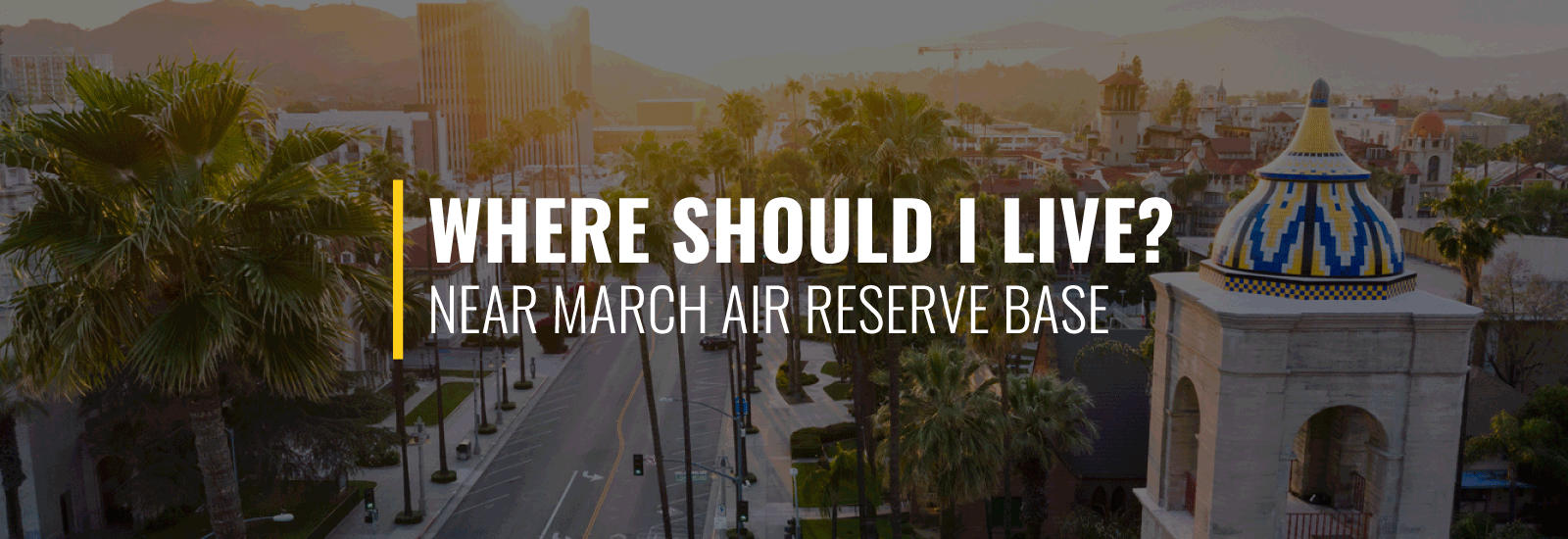 Where Should I Live Near March Air Reserve Base?