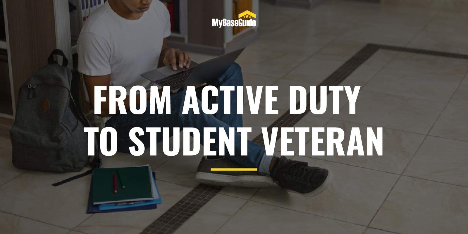 Active Duty to Student Veteran