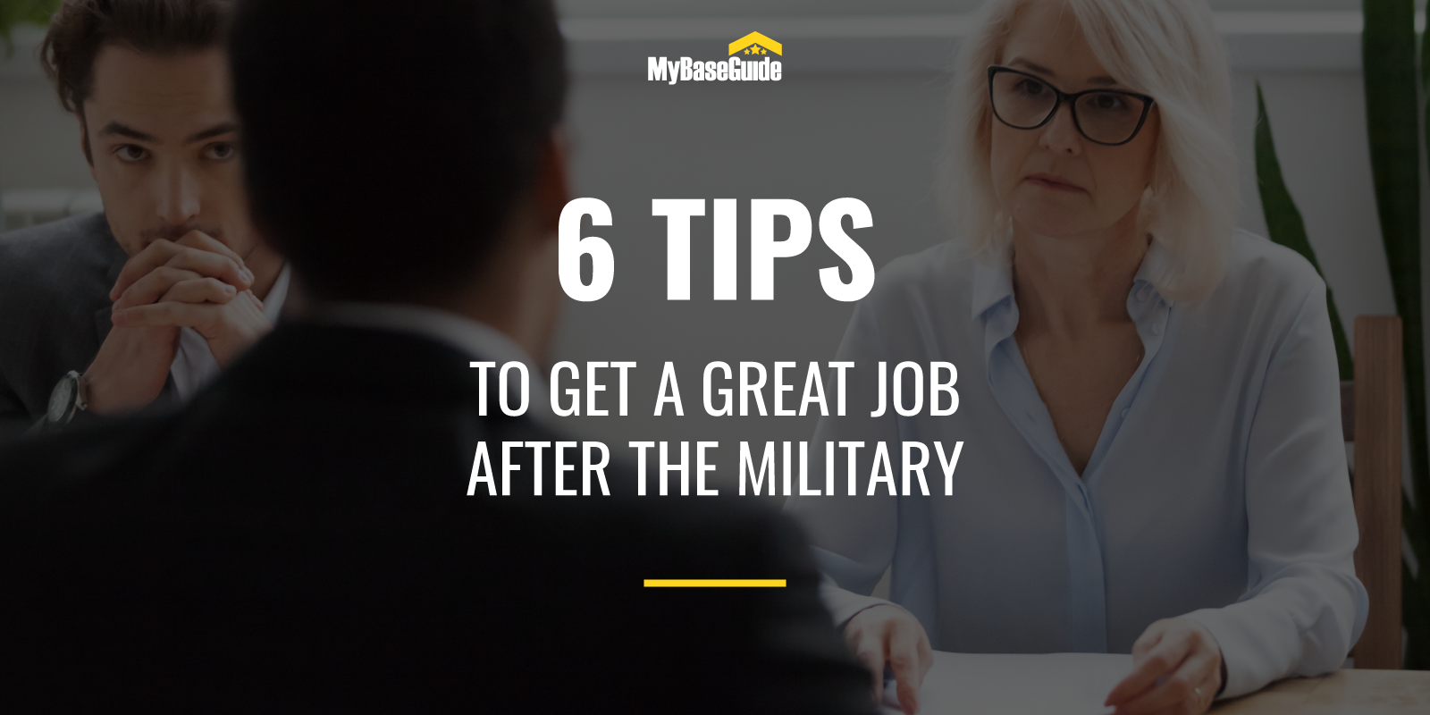 Hero image: 6 Tips to Get a Great Job After the Military