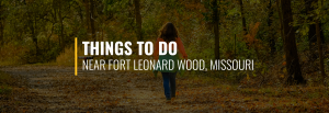 Things to Do on Fort Leonard Wood