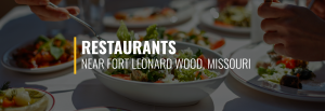Restaurants Near Fort Leonard Wood