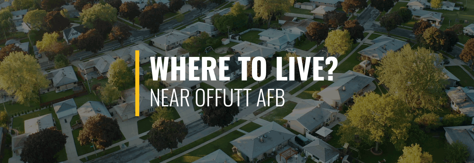Where To Live Near Offutt Air Force Base?