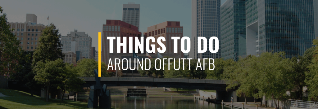 Things to Do Near Offutt AFB