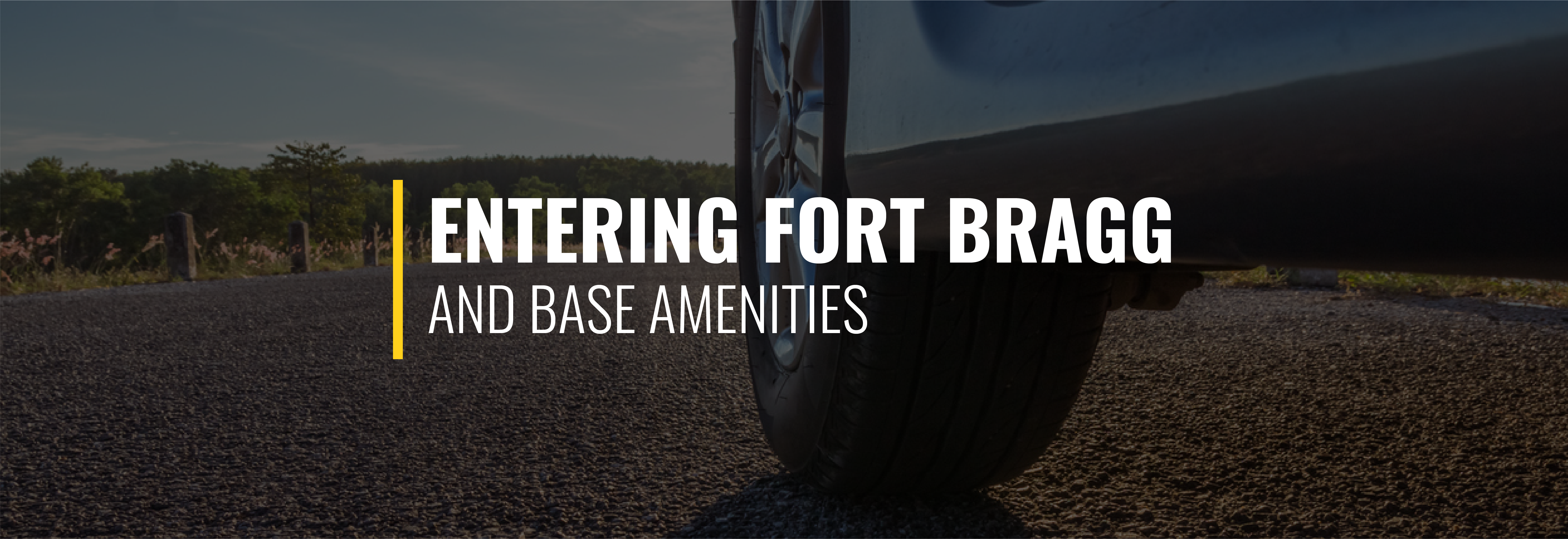 Entering Fort Bragg and Base Amenities