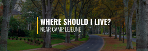 where-should-i-live-near-camp-lejeune