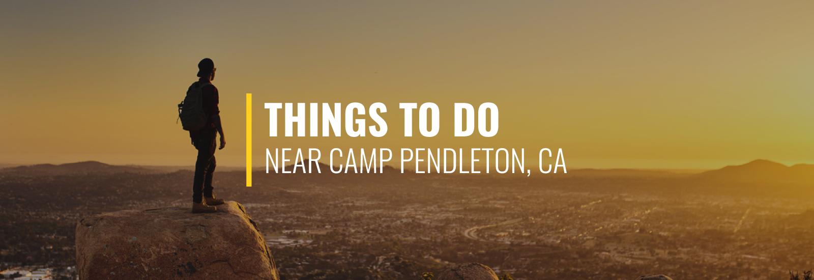 Things to Do Near Camp Pendleton, California