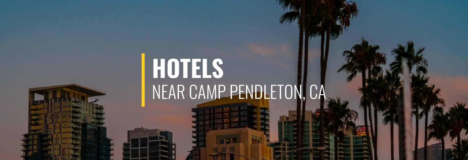 Hotels Near Camp Pendleton California