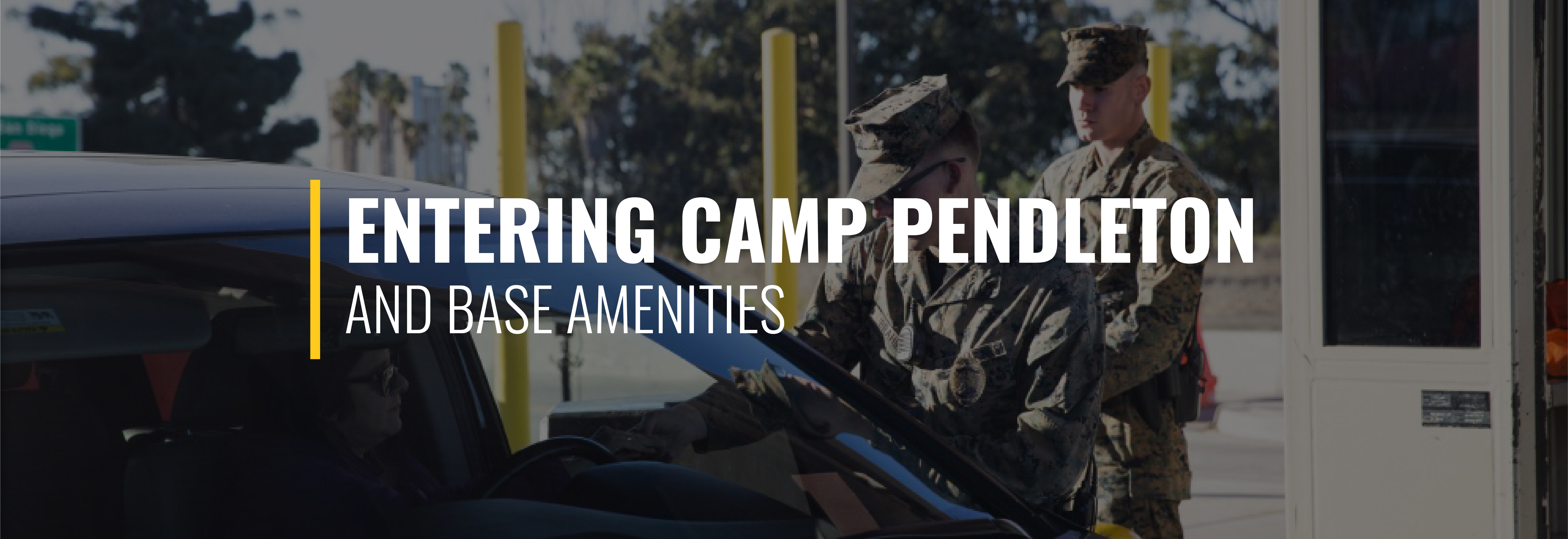 Entering Camp Pendleton and Base Amenities