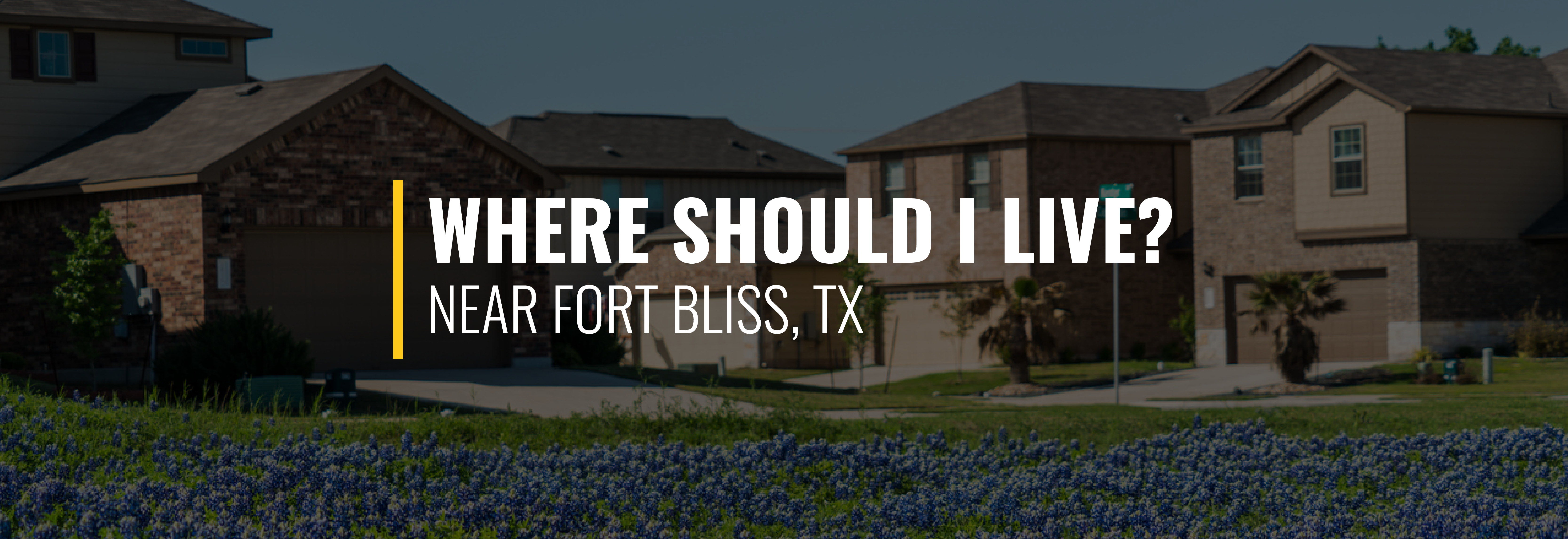 Where Should I Live Near Fort Bliss?