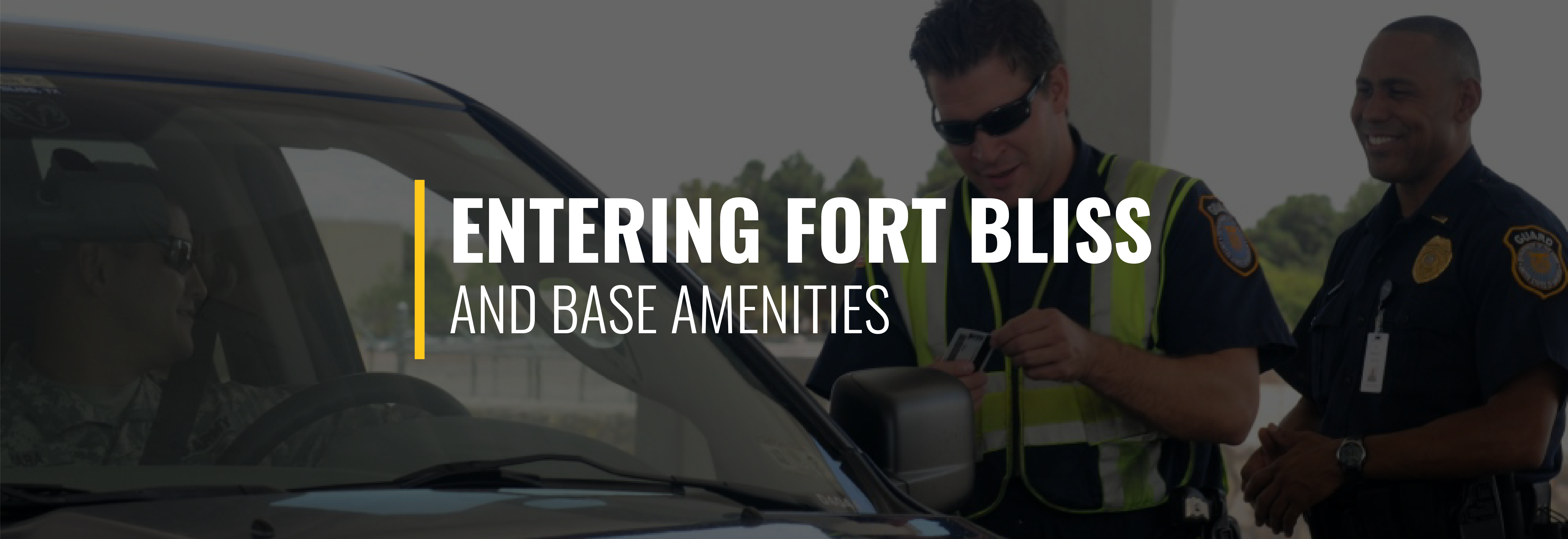 Entering Fort Bliss and Base Amenities
