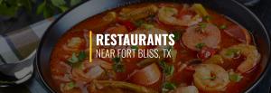 Restaurants Near Fort Bliss