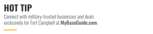 Connect with military-trusted businesses and deals exclusively for Fort Campbell at MyBaseGuide