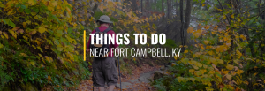 Things to Do Near Fort Campbell