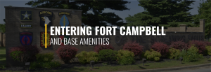 Entering Fort Campbell and Base Amenities