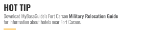 Download MyBaseGuide's Fort Carson Military Relocation Guide for information about hotels
