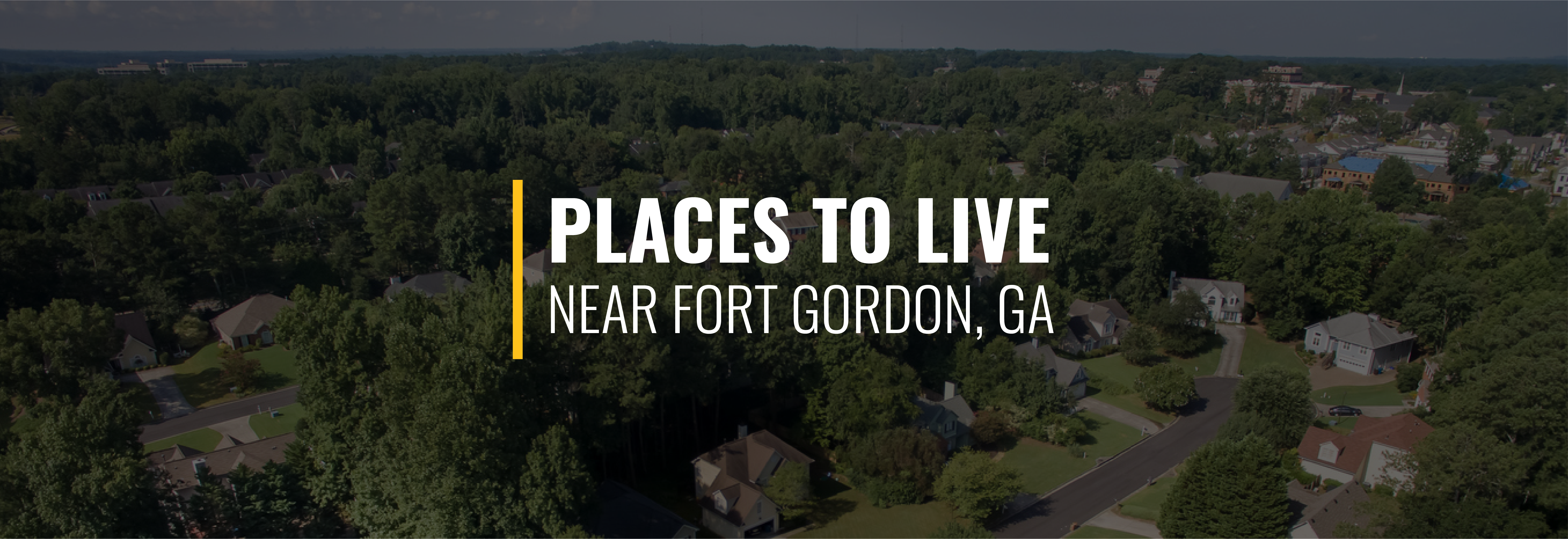 Places to Live Near Fort Gordon