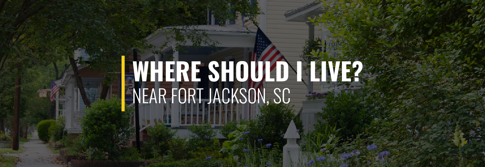 Where Should I Live Near Fort Jackson?