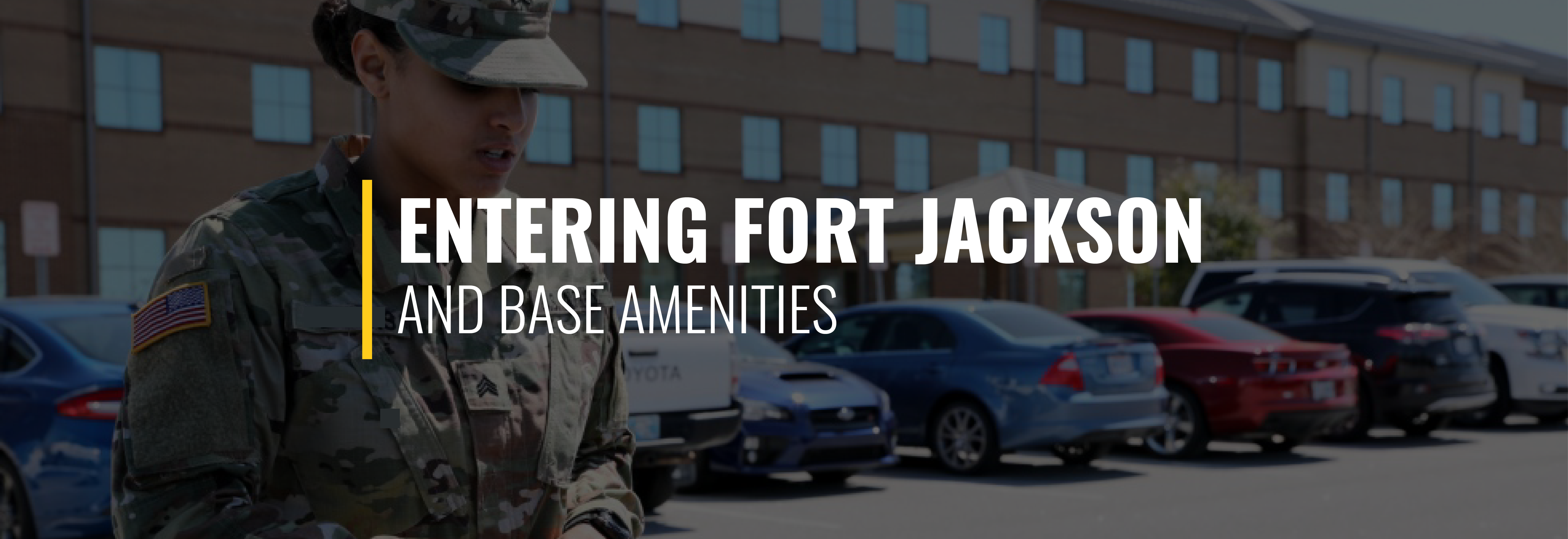 Entering Fort Jackson and Base Amenities