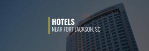 Fort Jackson SC Hotels