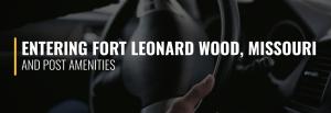 Entering Fort Leonard Wood