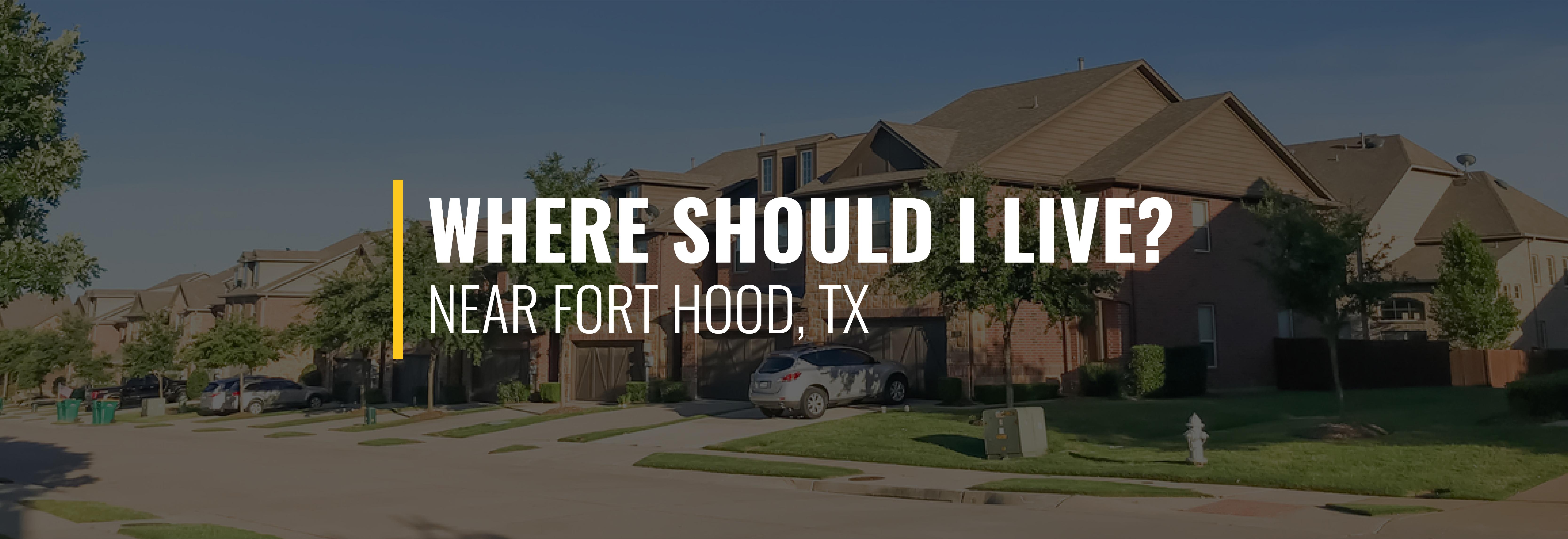 Where Should I Live Near Fort Hood?