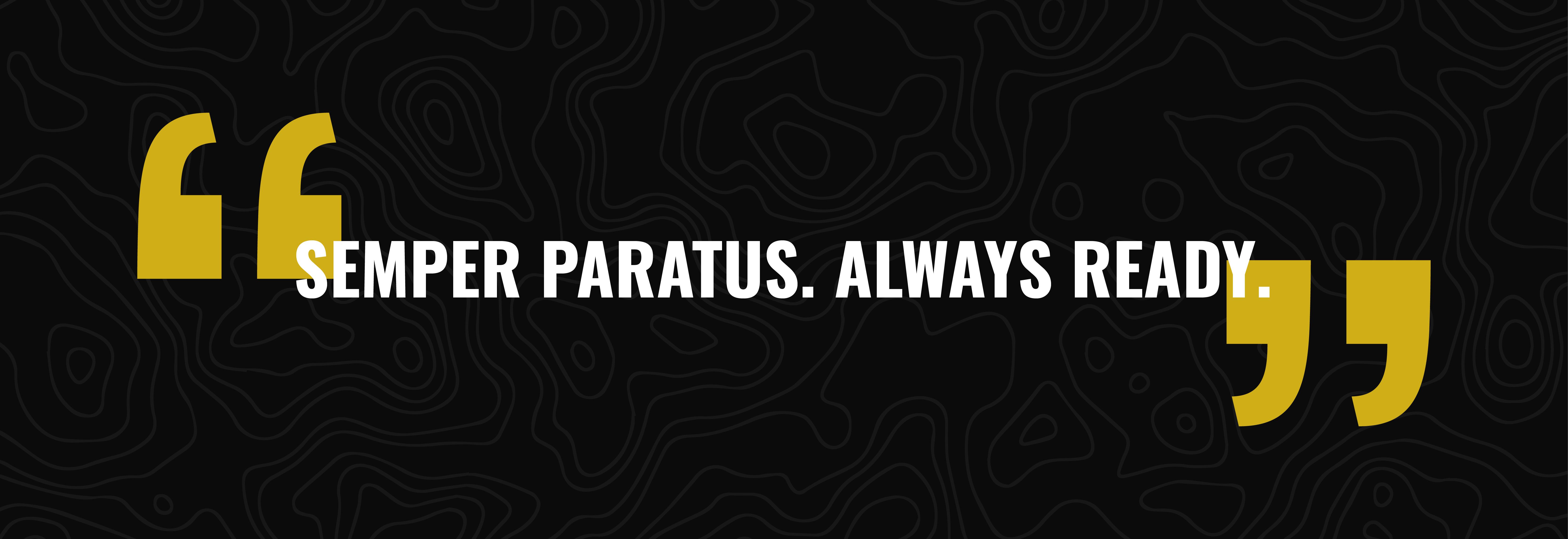 """Semper Paratus. Always ready."" - United States Coast Guard Motto"