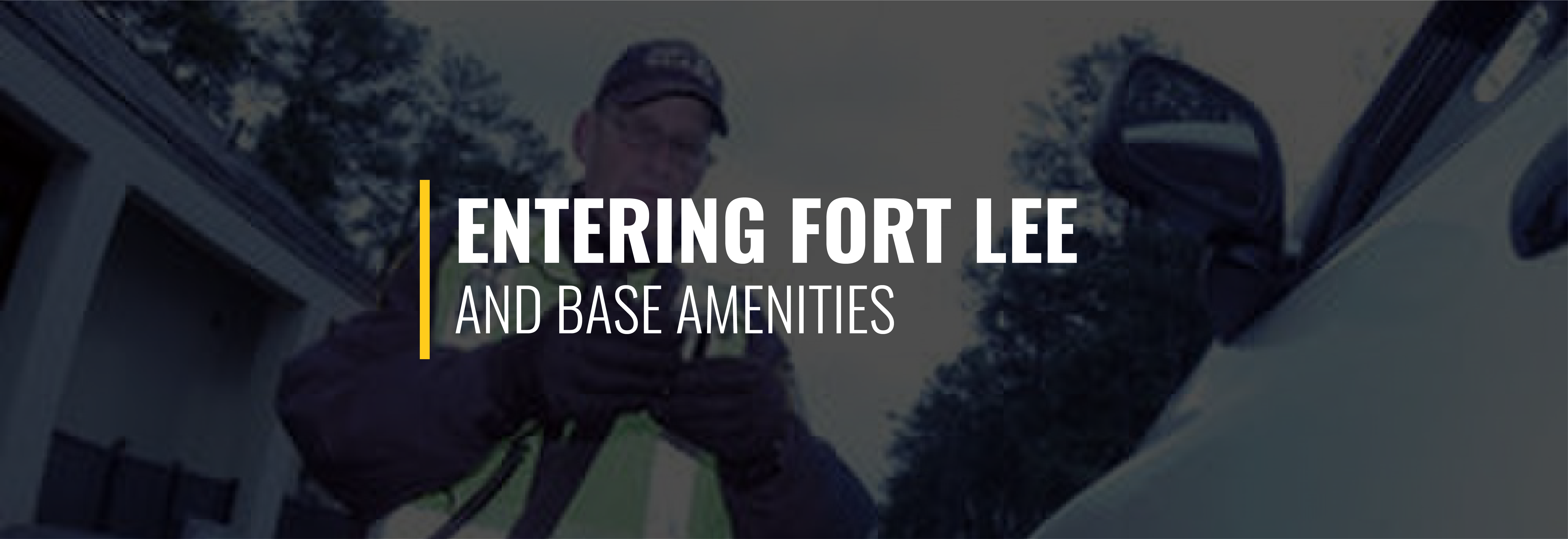Entering Fort Lee and Base Amenities