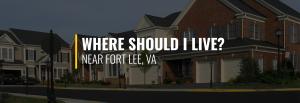 Where Should I Live Near Fort Lee?