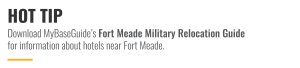 Download MyBaseGuide's Fort Meade Military Relocation Guide