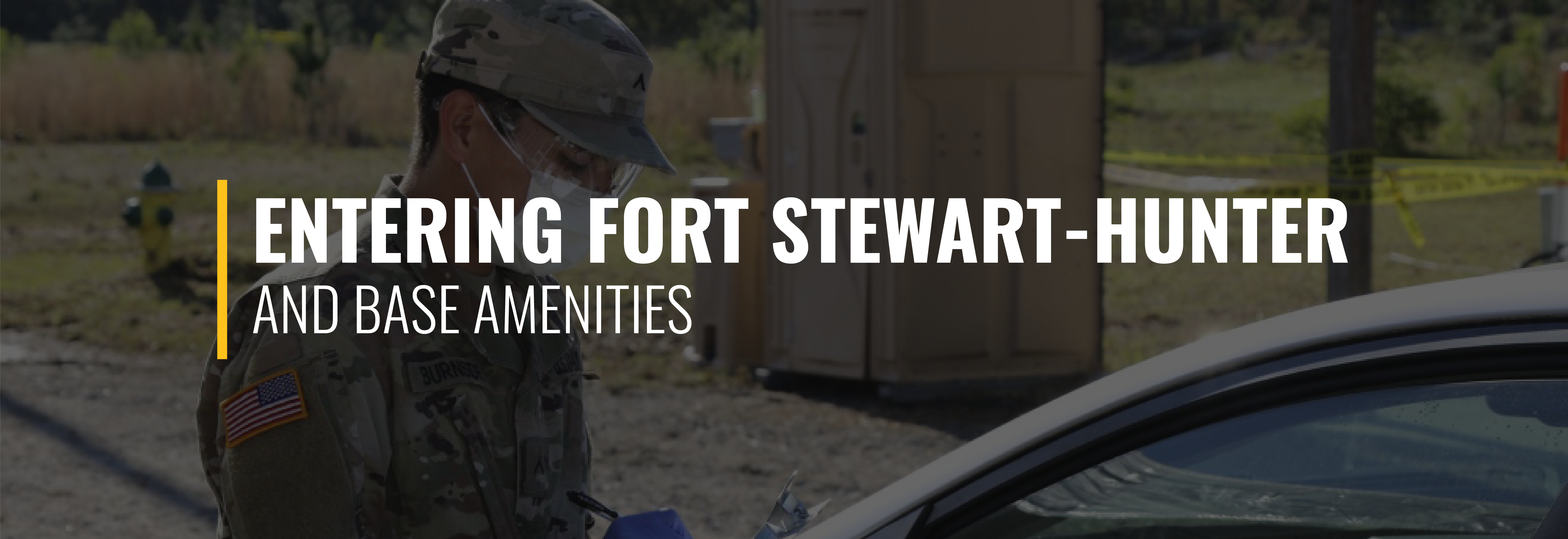 Entering Fort Stewart-Hunter Army Airfield and Base Amenities