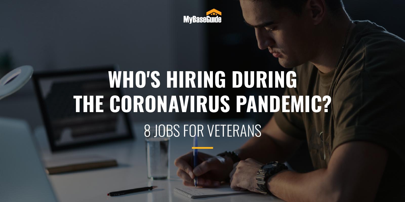Who's Hiring During the Coronavirus Pandemic? 8 Jobs for Veterans