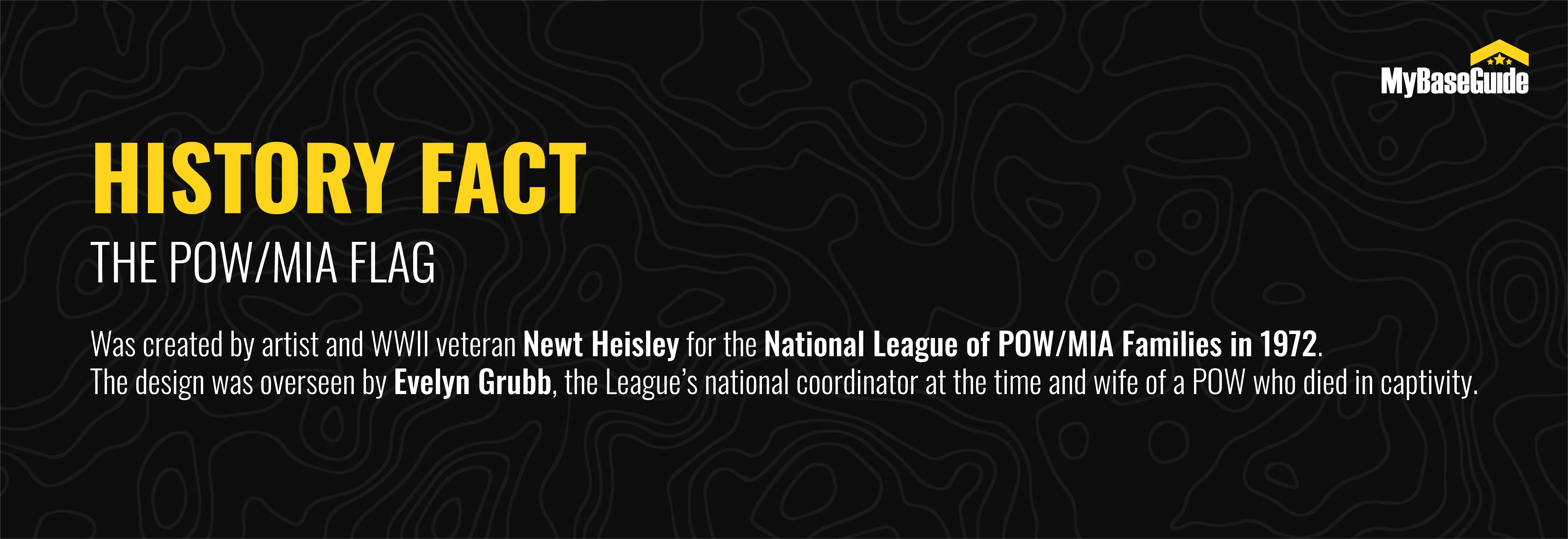 The POW/MIA flag was created by artist and WWII veteran Newt Heisley for the National League of POW/MIA Families in 1972.