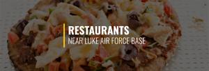 Restaurants near Luke Air Force Base