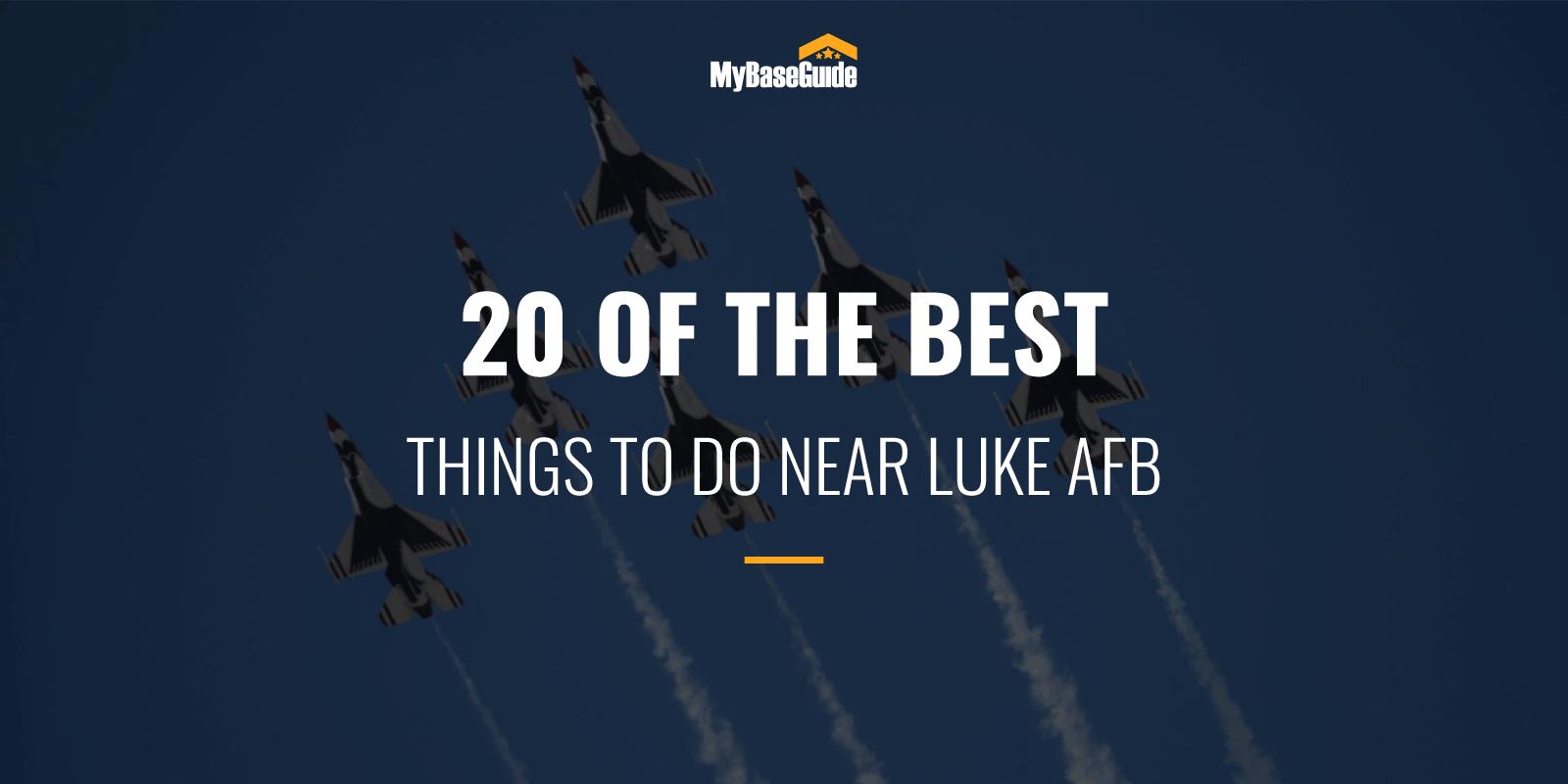 best Things to Do Near Luke AFB