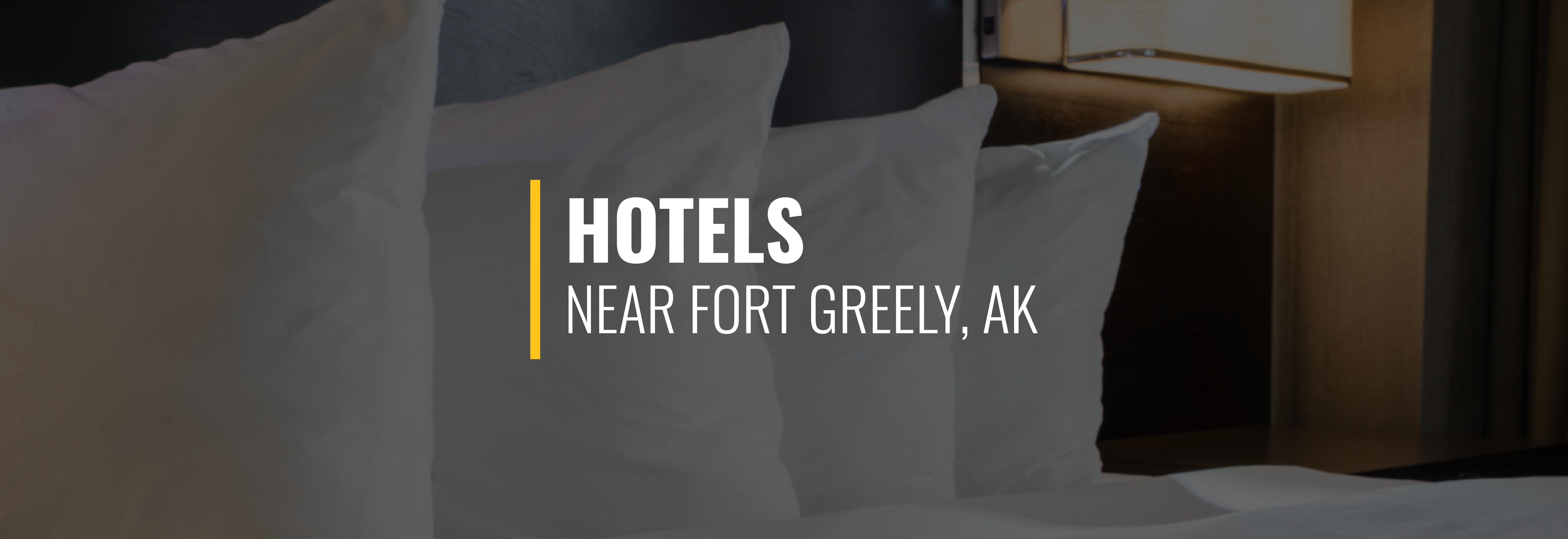 Fort Greely, Alaska Hotels