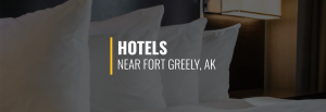 Fort Greely, Alaska Hotels