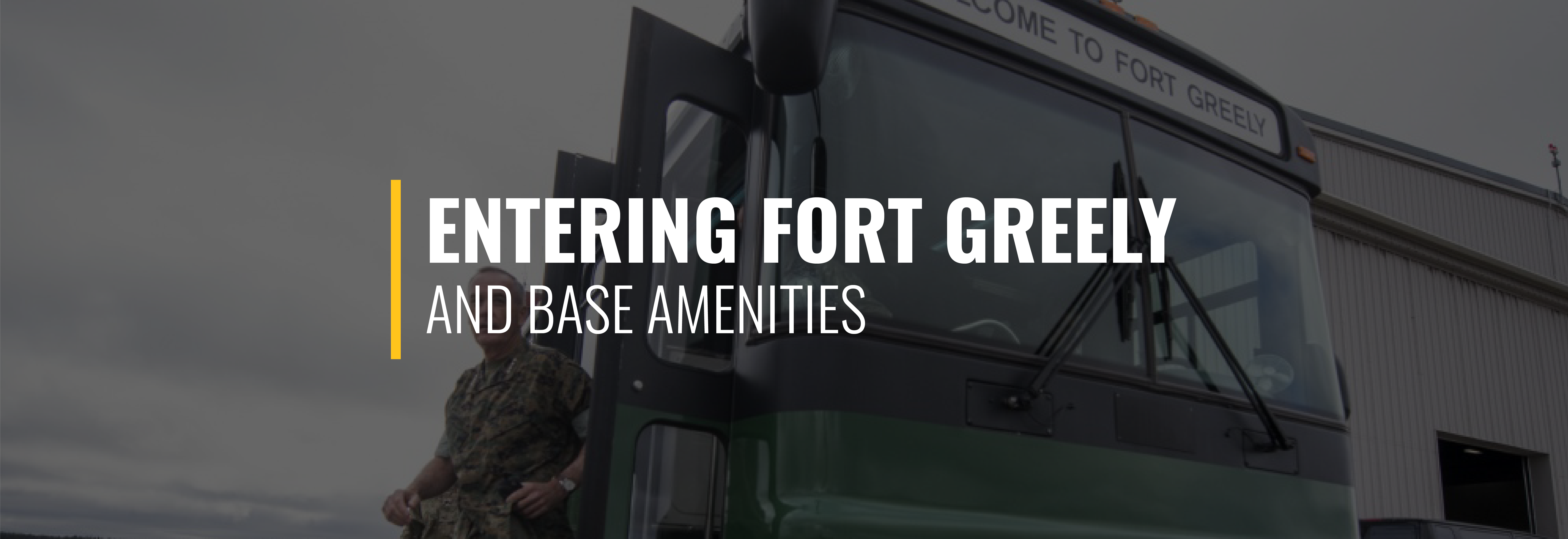 Entering Fort Greely and Base Amenities