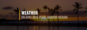 Joint Base Pearl Harbor-Hickam Weather