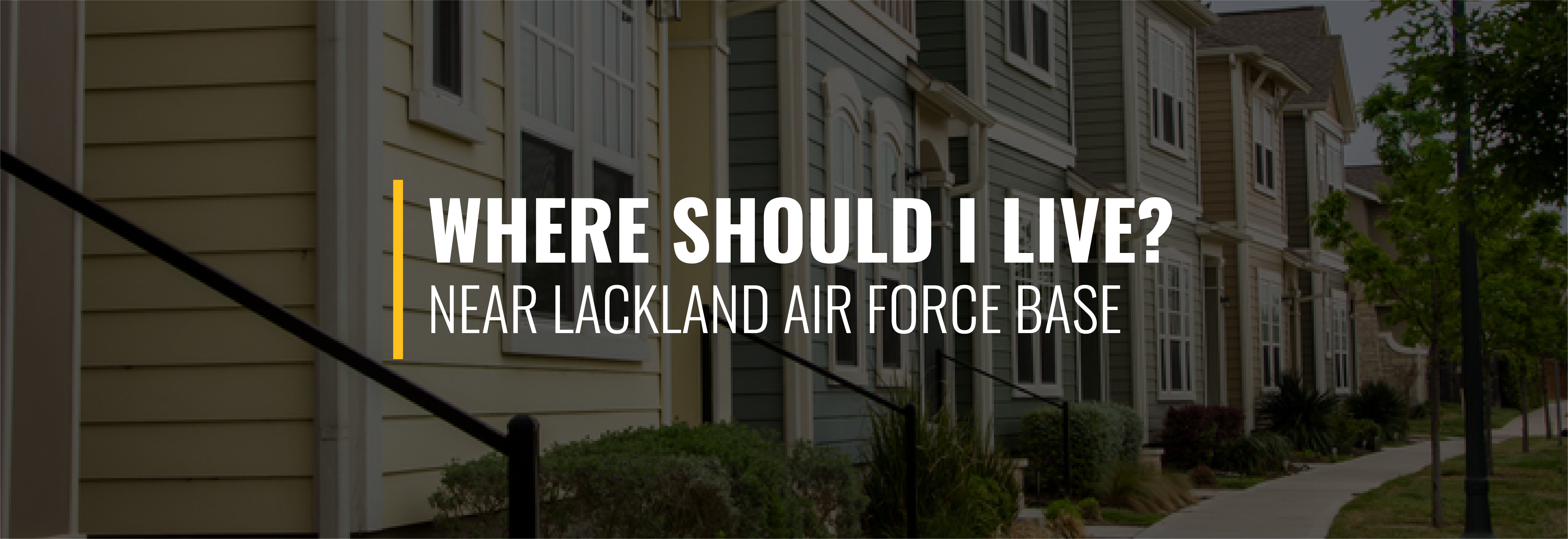 Where Should I Live Near Lackland Air Force Base?