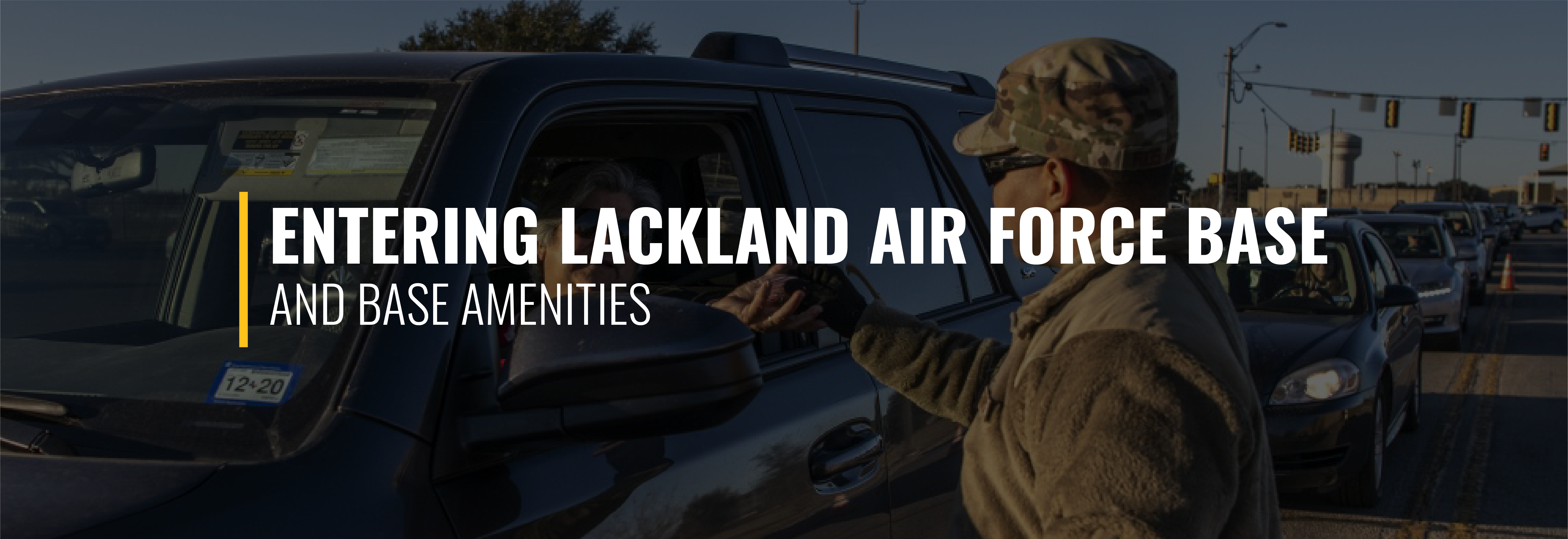 Entering Lackland Air Force Base and Base Amenities