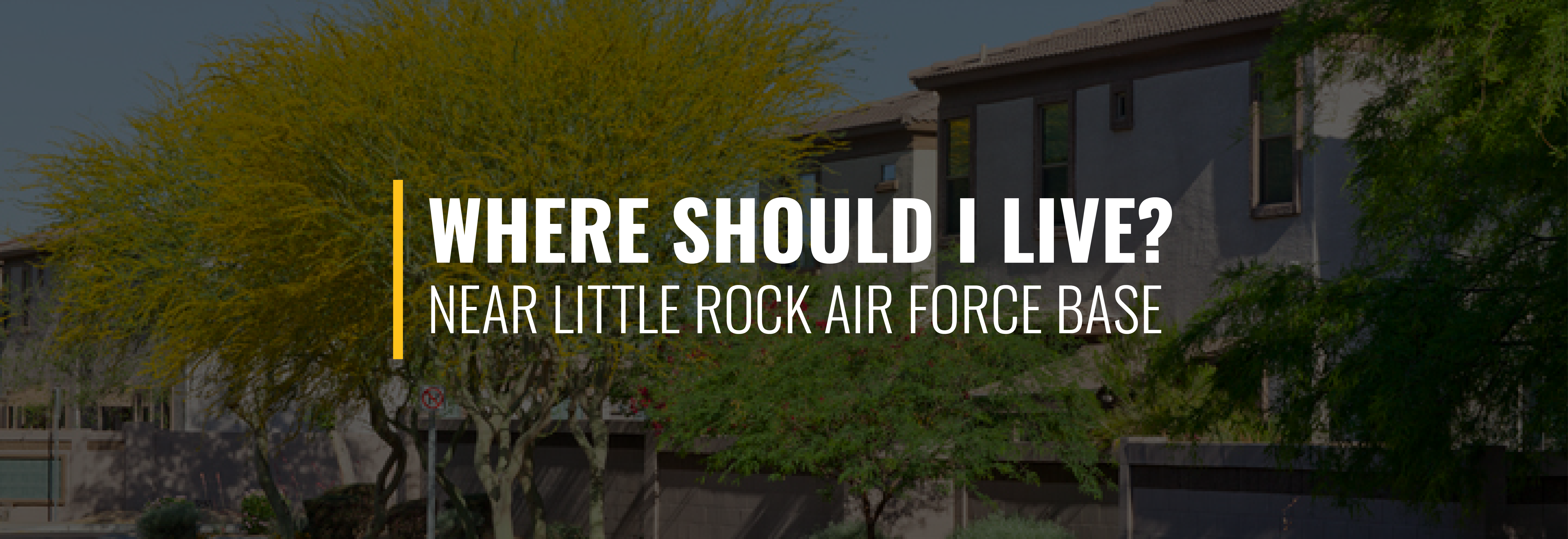Where Should I Live Near Little Rock Air Force Base?