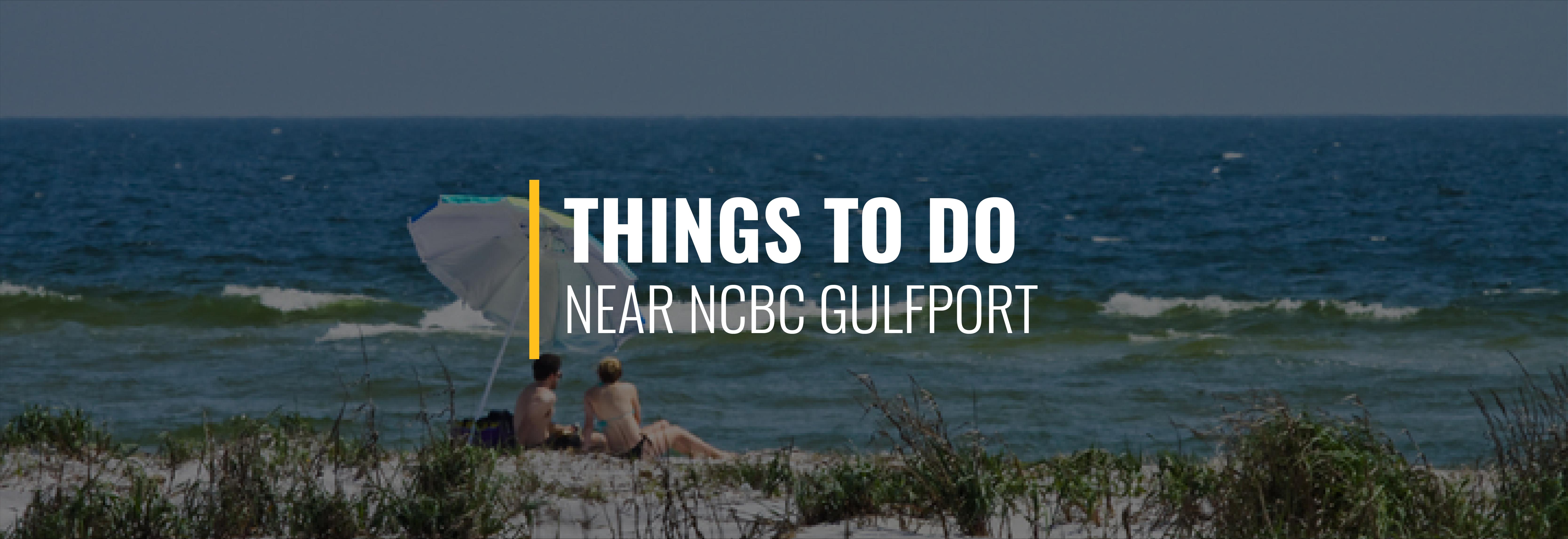 NCBC Gulfport Things to Do