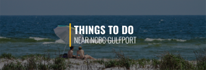 NCBC Gulfport Things to Do