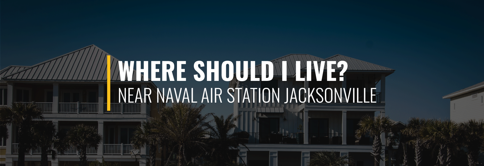 Where Should I Live Near Naval Air Station Jacksonville?