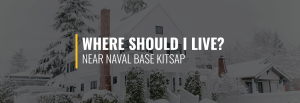 Where Should I Live Near Naval Base Kitsap