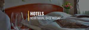 Naval Base Kitsap Hotels