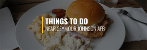 Things to Do Near Seymour Johnson AFB