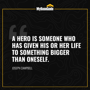 """""""A hero is someone who has given his or her life to something bigger than oneself."""" – Joseph Campbell"""